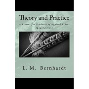 Theory and Practice (2nd Edition): A Primer for Students of Applied Ethics, Paperback/L. M. Bernhardt
