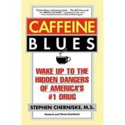 Caffeine Blues: Wake Up to the Hidden Dangers of America's '1 Drug, Paperback/Stephen Cherniske