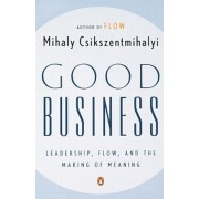 Good Business: Leadership, Flow, and the Making of Meaning, Paperback