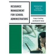 Resource Management for School Administrators: Optimizing Fiscal, Facility, and Human Resources, Paperback
