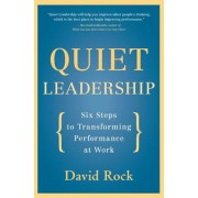 Quiet Leadership: Six Steps to Transforming Performance at Work, Paperback