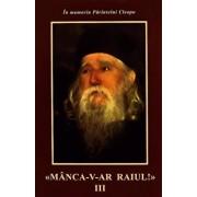 Manca-v-ar Raiul!, Vol. 3/Arhimandrit Ilie Cleopa