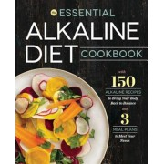 Essential Alkaline Diet Cookbook: 150 Alkaline Recipes to Bring Your Body Back to Balance, Paperback
