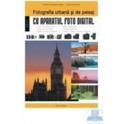 Fotografia urbana si de peisaj cu aparatul foto digital