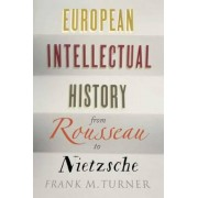 European Intellectual History from Rousseau to Nietzsche, Paperback