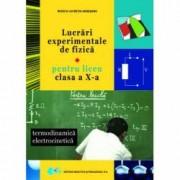 Lucrari experimentale de fizica pentru liceu clasa a X-a • Termodinamica electrocinetica