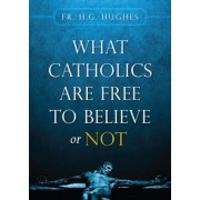 What Catholics Are Free to Believe or Not, Paperback