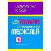 Fizio-kinetoterapia si recuperarea medicala - Iaroslav Kiss