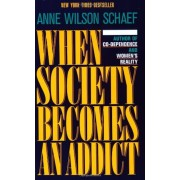 When Society Becomes an Addict, Paperback