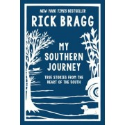 My Southern Journey: True Stories from the Heart of the South, Hardcover