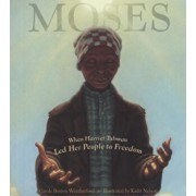 Moses: When Harriet Tubman Led Her People to Freedom, Hardcover/Carole Boston Weatherford