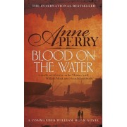 Blood on the Water (William Monk Mystery, Book 20). An atmospheric Victorian mystery, Paperback/Anne Perry