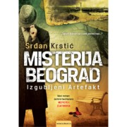 Srđan Krstić-MISTERIJA BEOGRAD: IZGUBLJENI ARTEFAKT