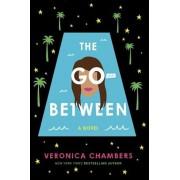 The Go-Between, Hardcover/Veronica Chambers