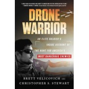 Drone Warrior: An Elite Soldier's Inside Account of the Hunt for America's Most Dangerous Enemies, Paperback