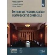 Instrumente financiar-bancare pentru societati comerciale + CD - Ioana Hategan Andreea Iancu