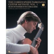 The Christopher Parkening Guitar Method, Vol. 1: The Art and Technique of the Classical Guitar [With CD (Audio)], Paperback