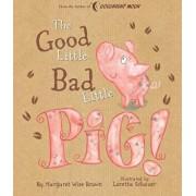 Good Little Bad Little Pig!, Hardcover/Margaret Wise Brown