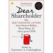 Dear Shareholder: The Best Executive Letters from Warren Buffett, Prem Watsa and Other Great Ceos, Paperback/Lawrence a. Cunningham