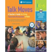 Talk Moves: A Teacher's Guide for Using Classroom Discussions in Math, Grades K-6, a Multimedia Professional Learning Resource [With CD/DVD], Paperback