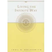 Living the Infinite Way, Paperback