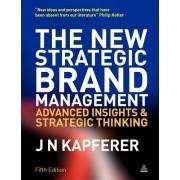 New Strategic Brand Management: Advanced Insights and Strategic Thinking