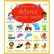 Primul meu dictionar german-roman (Usborne)/Usborne