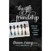 The Gift of Friendship: Stories That Celebrate the Beauty of Shared Moments, Paperback