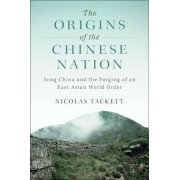 The Origins of the Chinese Nation: Song China and the Forging of an East Asian World Order, Paperback