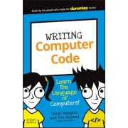 Writing Computer Code: Learn the Language of Computers!, Paperback