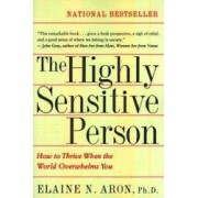 The Highly Sensitive Person How to Thrive When the World Overwhelms You