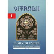 Vitralii. Lumini si Umbre. Anul I, Nr. 1 (eBook)