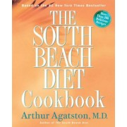 The South Beach Diet Cookbook: More Than 200 Delicious Recipies That Fit the Nation's Top Diet, Hardcover
