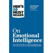 "HBR's 10 Must Reads on Emotional Intelligence (with Featured Article ""What Makes a Leader?"" by Daniel Goleman)"