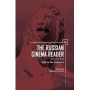 The Russian Cinema Reader: Volume I, 1908 to the Stalin Era, Paperback