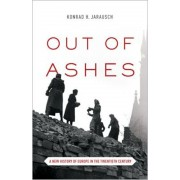 Out of Ashes: A New History of Europe in the Twentieth Century, Paperback