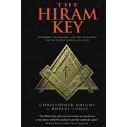 The Hiram Key: Pharaohs, Freemasonry, and the Discovery of the Secret Scrolls of Jesus, Paperback