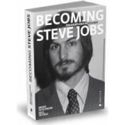 Becoming Steve Jobs. Din aventurier in vizionar - Brent Schlender Rick Tetzeli