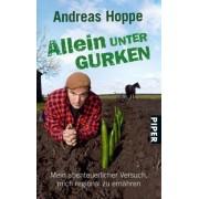 Andreas Hoppe - Allein unter Gurken: Mein abenteuerlicher Versuch, mich regional zu ernähren - Preis vom 11.08.2020 04:46:55 h