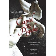 Apuleius' Cupid and Psyche: An Intermediate Latin Reader: Latin Text with Running Vocabulary and Commentary, Paperback/Stephen Nimis