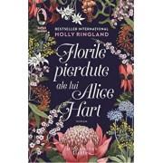 FLORILE PIERDUTE ALE LUI ALICE HART/Holly Ringland