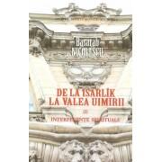 Interferente spirituale. De la Isarlik la Valea Uimirii. Vol. 1