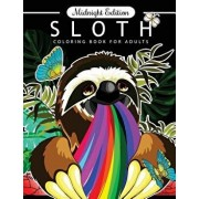 Sloth Coloring Book for Adults Midnight Edition: An Adults Coloring Book on Black Pages with Cutest Animal in the World, Paperback/Adults Coloring Book