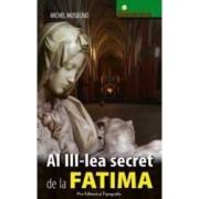 Al III-lea secret de la Fatima - Michel Musolino