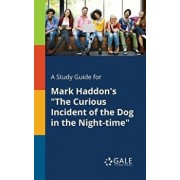"A Study Guide for Mark Haddon's ""The Curious Incident of the Dog in the Night-time, Paperback/Cengage Learning Gale"