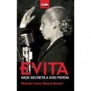Evita. Viata secreta a Evei Peron