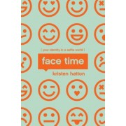 Face Time: Your Identity in a Selfie World, Paperback