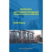 Romania spre Uniunea Europeana. Negocierile de aderare (2000-2004)