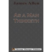 As a Man Thinketh (Chump Change Edition), Paperback