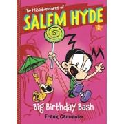 The Misadventures of Salem Hyde, Book 2: Big Birthday Bash, Paperback